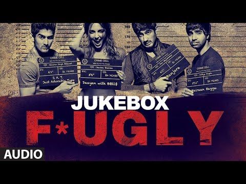 Fugly Full Songs Jukebox | Yo Yo Honey Singh |...