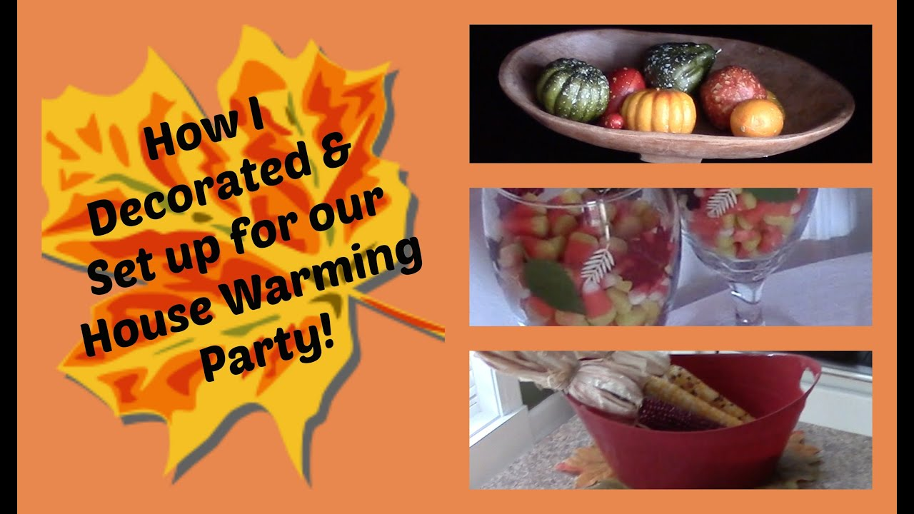How I Decorated For Our Housewarming Party Dollar Tree Fall - Decorations for house warming parties ideas
