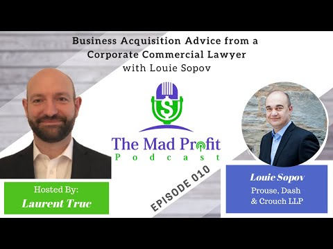 Business Acquisition Advice from a Corporation Commercial Lawyer with Louie Sopov