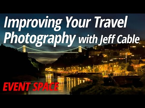 Improving Your Travel Photography | Jeff Cable