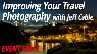 Improving Your Travel Photography with Jeff Cable