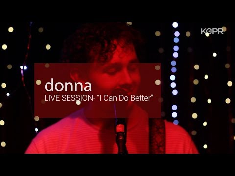 """donna: """"I Can Do Better"""" (Live at KCPR)"""
