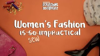 Women's Fashion is 'SEW' Impractical - Scratching the Surface | Vitamin Stree