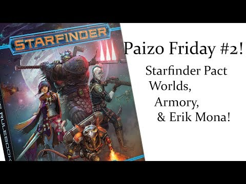 Starfinder Pact Worlds, Armory, and More! (Paizo Friday #2)