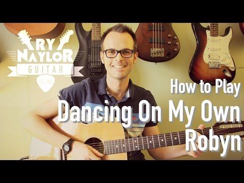Dancing On My Own Guitar Lesson (Robyn-Callum Scott) Acoustic Guitar Tutoria/