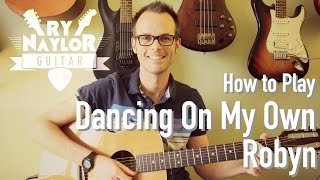 Dancing On My Own Guitar Tutorial (Robyn) Acoustic Guitar Lesson