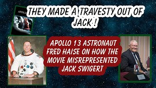 Apollo 13 Astronaut Fred Haise on how the Apollo 13 movie falsely portrayed Jack Swigert.