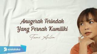 Download TAMI AULIA   SHEILA ON 7 - ANUGERAH TERINDAH YANG PERNAH KUMILIKI