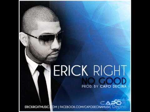 Erick Right-No Good