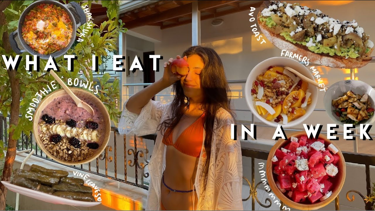 What I Eat In A Week   SUMMER EDITION!   easy and healthy!
