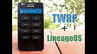 How to get TWRP on Samsung Galaxy S2 i9100 with LineageOS ROM