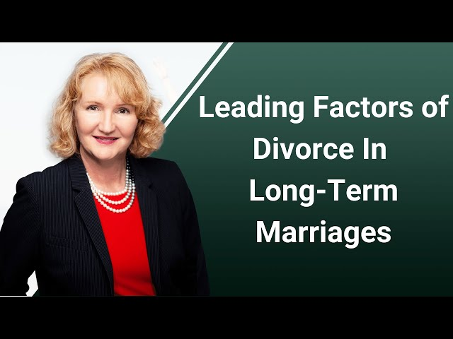 Leading Factors of Divorce In Long-Term Marriages