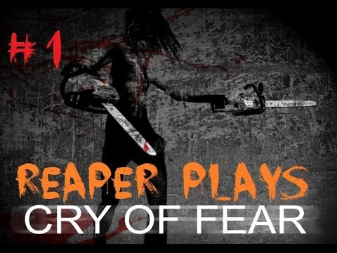 Reaper Plays Cry of Fear Part 1 - Violated and you owe me souls