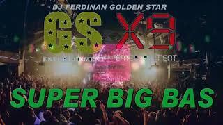 Download Lagu FULL DJ GS X9 SUPER BIG BAS mp3