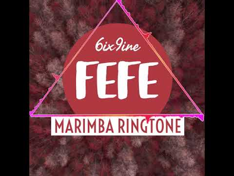 Latest iPhone Ringtone - Fefe Marimba Remix Ringtone - 6ix9ine