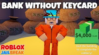 HOW TO ROB BANK WITHOUT KEYCARD?! - Roblox Jailbreak
