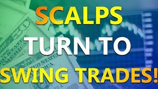 How To Swing Trade in Forex (Live) -  Scalps turn to Swing Trades!