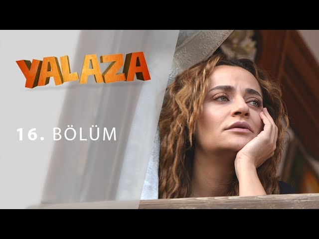 Yalaza 16.Bölüm
