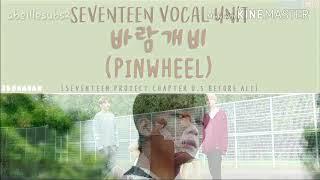 [Indo Sub] Seventeen Vocal Team - Pinwheel Lyric translation