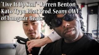 "Jarren Benton, Kato Type Beat - ""Live It Up Son"""
