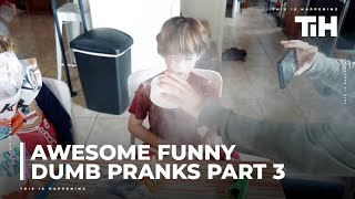 Awesome Funny Dumb Pranks Part 3