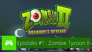 O Massacre - Episódio #1 : Zombie Tycoon II Brainhov