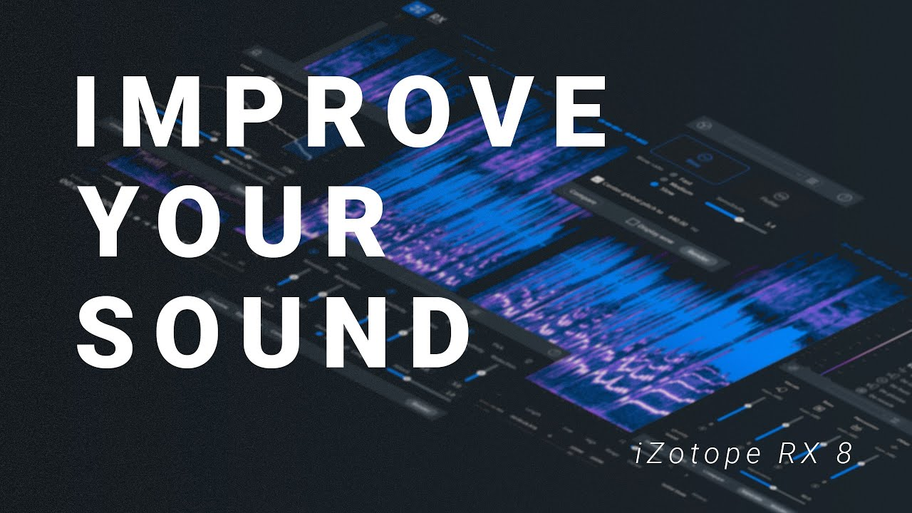 Make Your Audio Sound Better - iZotope RX8 Giveaway