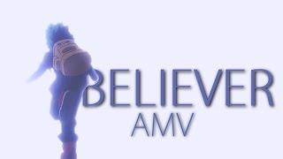 BELIEVER - AMV   Anime mix