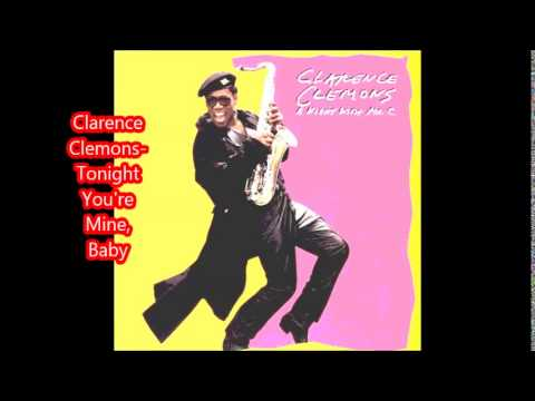 Clarence Clemons- Tonight You're Mine, Baby
