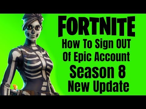 FORTNITE How To Sign Out Of Epic Account Season 8 *NEW UPDATE*