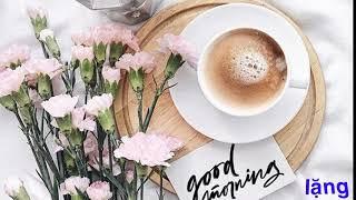 Lặng - Uống cafe nghe nhạc thấy yêu đời hơn - Nghe để cảm nhận