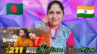indian react on Oporadhi | Ankur Mahamud Feat Arman Alif | Bangla New Song 2018 | Official