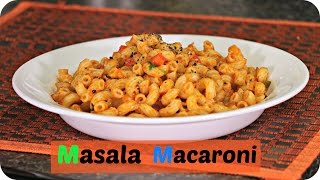 Masala Macaroni - Quick Breakfast/ Evening Snack Recipe