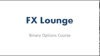 Binary Options Trading Course Intro - FX Lounge