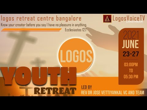 Logos Youth Retreat 24 Jun 2021 Logos Retreat Centre Bangalore