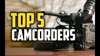 Best Camcorders in 2018 - Which Is The Best Camcorder?
