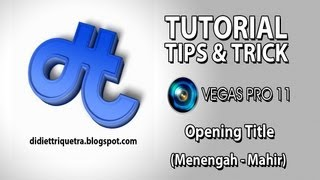 TUTORIAL #6 : Sony Vegas Pro 11 - Opening Title (Bahasa Indonesia)