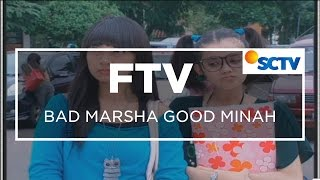 FTV SCTV  - Bad Marsha Good Minah