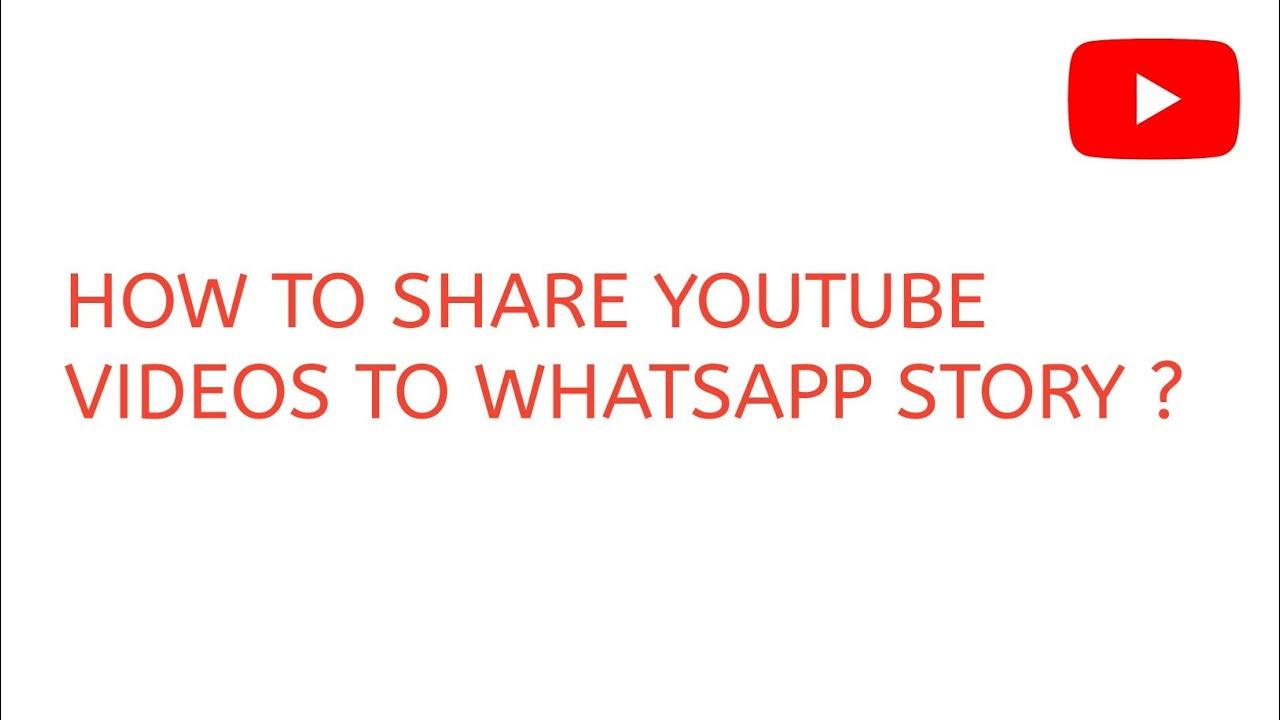 How To Share Youtube Videos To Whatsapp Status