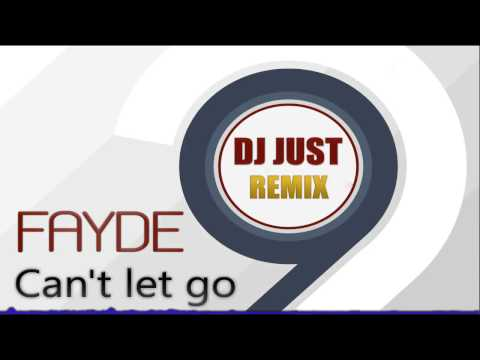 Faydee   Can't Let Go DJ Just remix
