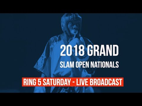 Ring 5 Saturday Live Broadcast | 2018 Grand Slam Open Nationals | 18+ Black Belt Fighting