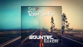 Tonyz Road So Far SOUNTEC Mashup.mp3