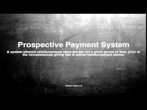 Medical vocabulary: What does Prospective Payment System mean