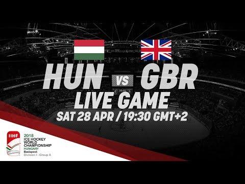 Hungary - Great Britain | Live | 2018 IIHF Ice Hockey World Championship Division I Group A