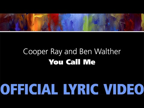 You Call Me – Cooper Ray and Ben Walther [Official Lyric Video]