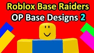 Roblox Base Raiders - Overpowered Base Designs 2
