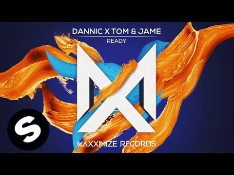Dannic x Tom & Jame - Ready