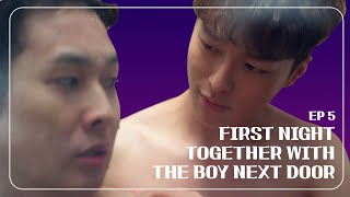 My FIRST NIGHT together with the boy next door  Ep.05 [The boy next door] ENG SUB • dingo kdrama