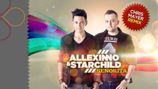 Allexinno & Starchild - Senorita (Chris Mayer Remix)