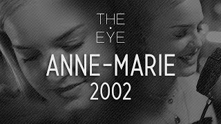 Anne-Marie - 2002 (acoustic) | THE EYE Video